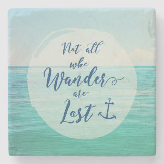 Not all who Wander are Lost Stone Coaster