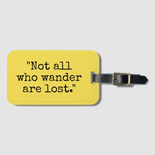 Not all who wander are lost travel luggage
