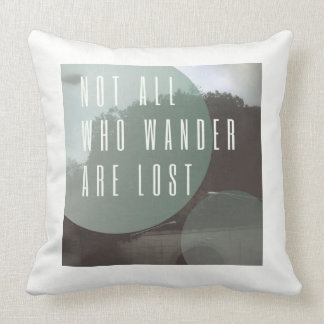 Not All Who Wander Cushion