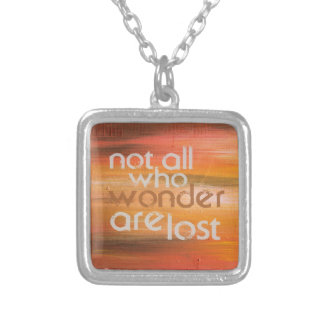 Not all who wonder are lost - Pink Necklace