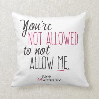 """""""Not Allowed"""" Throw Pillow"""