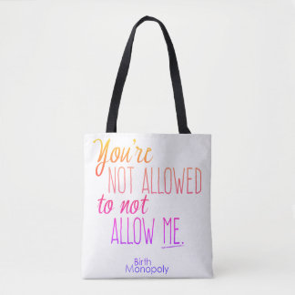 """Not Allowed"" Tote"