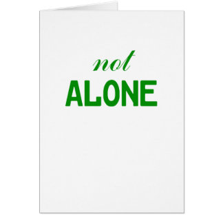 Not Alone Card