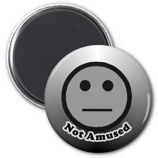 Not Amused button Magnet