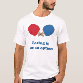 Not an Option Ping Pong T-Shirt