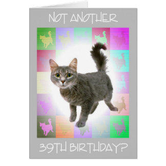 """Not Another 39th Birthday?"" Greeting Card"