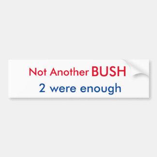 Not Another Bush Bumpersticker Bumper Sticker