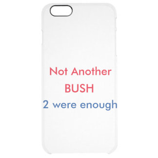 Not Another Bush IPhone 6 case iPhone 6 Plus Case