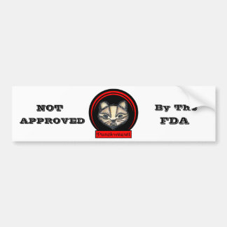 NOT APPROVED By The FDA Bumper Sticker
