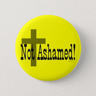 Not Ashamed! Romans 1:16 (with Cross) 6 Cm Round Badge