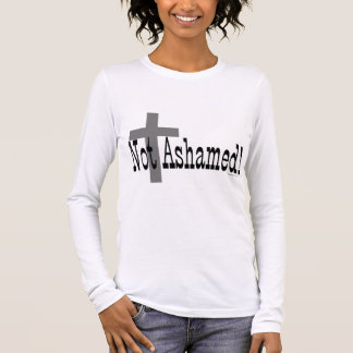 Not Ashamed! Romans 1:16 (with Cross) Long Sleeve T-Shirt