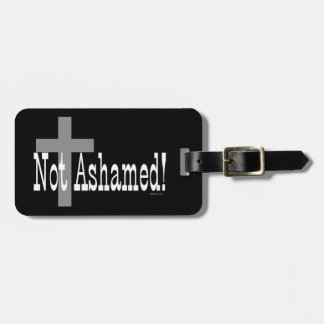 Not Ashamed! Romans 1:16 (with Cross) Luggage Tag
