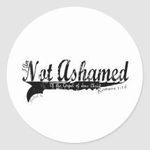 Not Ashamed! Round Sticker