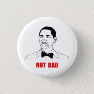 Not Bad Barack Obama Rage Face Meme 3 Cm Round Badge