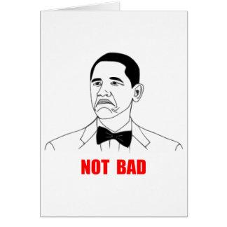 Not Bad Barack Obama Rage Face Meme Greeting Card
