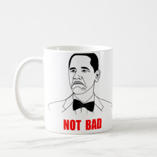 Not Bad Barack Obama Rage Face Meme Coffee Mug