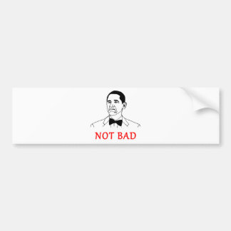 Not bad - meme bumper stickers