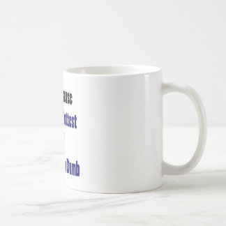 Not Because I m The Hottest Girl Means I m Dumb Coffee Mug
