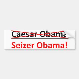 Not Caesar Obama, its Seizer Obama Bumper Sticker