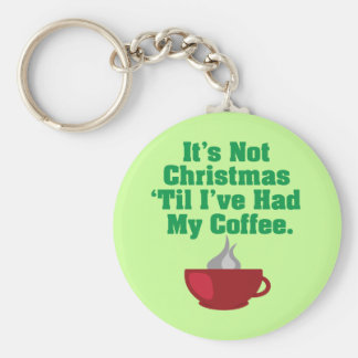 Not Christmas Until Coffee Basic Round Button Key Ring