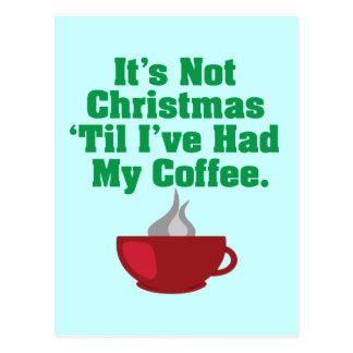 Not Christmas Until Coffee Postcard
