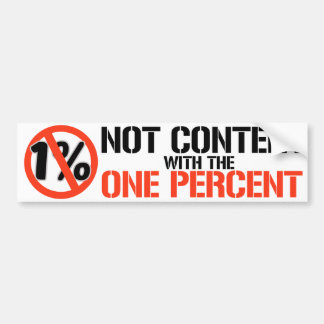 Not content with the one percent - Bernie Sanders  Bumper Sticker