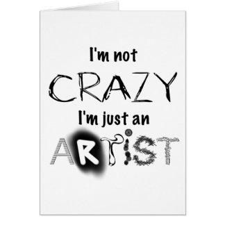 Not crazy, just an artist greeting card