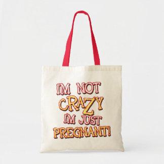 Not Crazy Just Pregnant