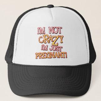 Not Crazy Just Pregnant Trucker Hat