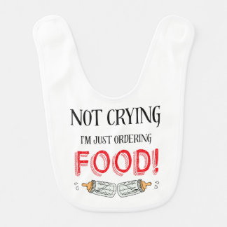 Not crying funny baby quote bib