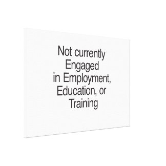 Not currently Engaged in Employment.ai Canvas Prints