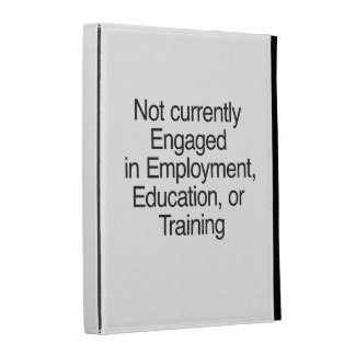 Not currently Engaged in Employment ai iPad Folio Cover