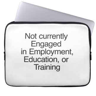 Not currently Engaged in Employment ai Computer Sleeve