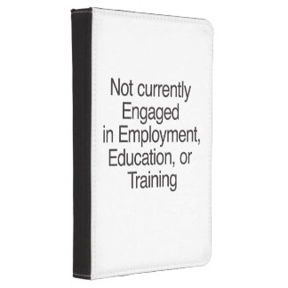 Not currently Engaged in Employment Kindle 4 Cover