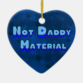 Not Daddy Material Christmas Ornament