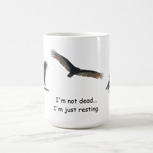NOT DEAD JUST RESTING COFFEE MUG