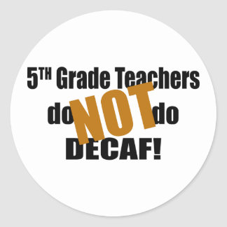 Not Decaf - 5th Grade Stickers
