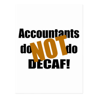 Not Decaf - Accountant Postcard