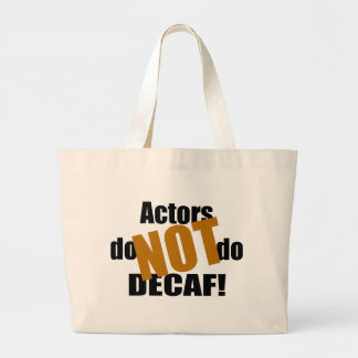 Not Decaf - Actors Jumbo Tote Bag
