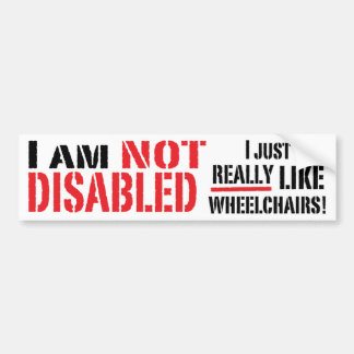 Not Disabled Bumper Sticker