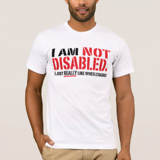 Not Disabled Mens T T-Shirt