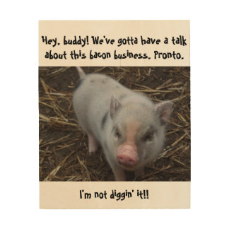 """""""Not down with the Bacon"""" Piglet Wood Print"""