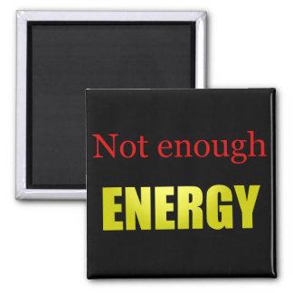 Not enough energy black square magnet