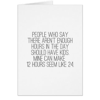 Not enough hours in the day card