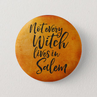 Not Every Witch Lives In Salem | Funny Halloween 6 Cm Round Badge