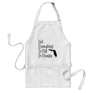 Not Everything In Florida Is Flat Standard Apron