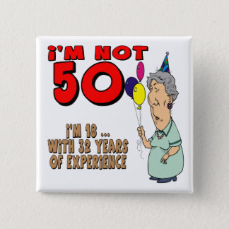 Not Fifty 50th Birthday Gifts 15 Cm Square Badge