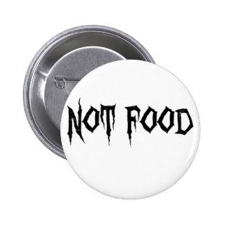 Not Food 6 Cm Round Badge