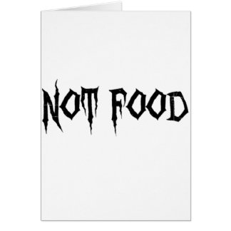Not Food Greeting Card