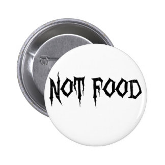 Not Food Pinback Button